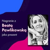 Nagranie z Beatą Pawlikowską